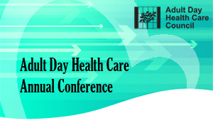 2017 Adult Day Health Care Annual Conference