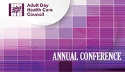 Adult Day Health Care Annual Conference