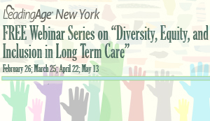 Diversity, Equity, and Inclusion in Long Term Care Webinar Series